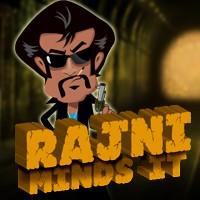 Rajni Minds It